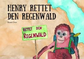 03 Cover Kinderbuch Henry rettet den Regenwald